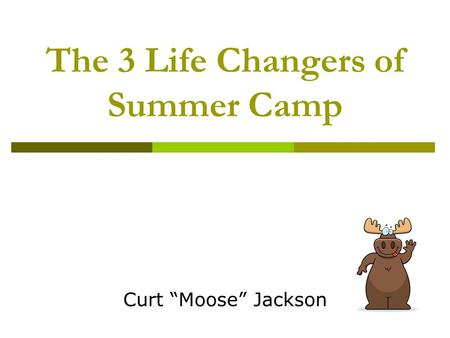 The 3 Life Changers of Summer Camp
