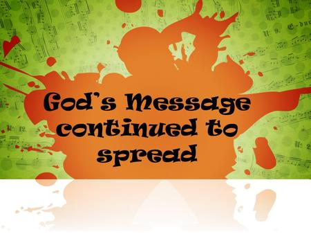 God's Message continued to spread. Power Acts 2 Spiritual Organisational Relational.