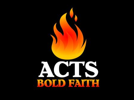 Acts 1:8 (pg 778) To be a good witness for Christ requires a bold LOYALTY to God.
