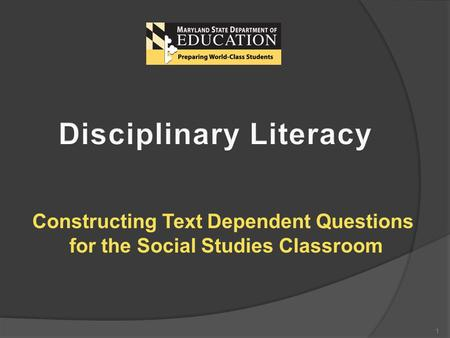 1 Constructing Text Dependent Questions for the Social Studies Classroom.