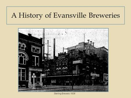 A History of Evansville Breweries Sterling Brewers 1936.