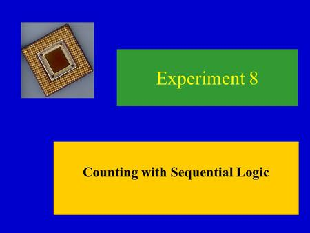 Counting with Sequential Logic Experiment 8. Experiment 7 Questions 1. Determine the propagation delay (in number of gates) from each input to each output.