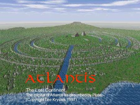 The Lost Continent The capital of Atlantis as described by Plato. (Copyright Lee Krystek 1997)