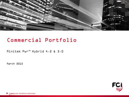 Commercial Portfolio Overview – Rev. 1 Commercial Portfolio Minitek Pwr™ Hybrid 4.2 & 3.0 March 2015.