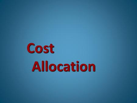 Cost Allocation B.COM REGULAR & PRIVATE PART 1 ACCOUNTING, STATISTICS & ECONOMICS. PART 2 ADVANCED & COST ACCOUNTING, BUSINESS LAW, AUDITING &