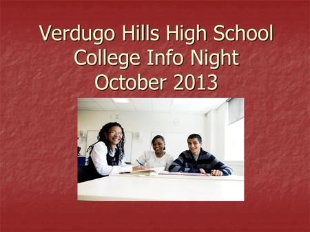 Verdugo Hills High School College Info Night October 2013.