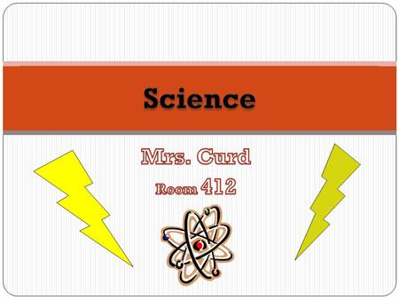 Welcome to Physical Science with Mrs. Curd!! I have been here at the Freshman Academy for 8 years and I am so excited to lead you in your discoveries.