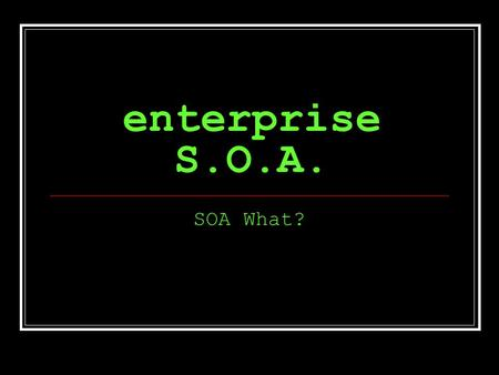 enterprise S.O.A. SOA What? why R U here? mandated to build company portal understand how to fit GIS into a portal technology enthusiast.
