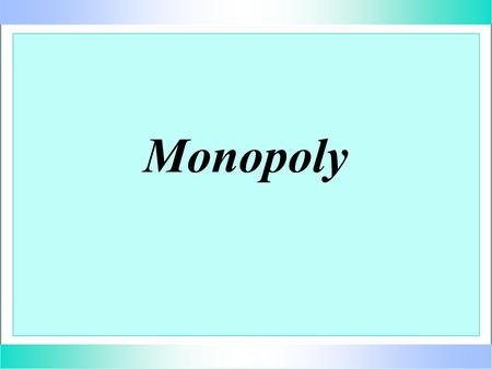 Monopoly. is a situation in which there is a single seller of a product for which there are no good substitutes.
