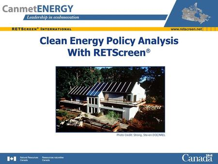 Clean Energy Policy Analysis With RETScreen ® Photo Credit: Strong, Steven DOE/NREL.