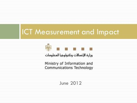 June 2012 ICT Measurement and Impact. Jordan.. Gateway to the Region.