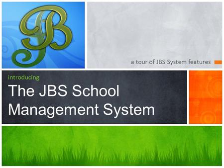 A tour of JBS System features introducing The JBS School Management System.