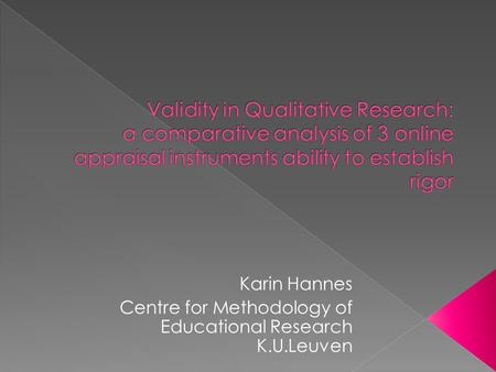 Karin Hannes Centre for Methodology of Educational Research K.U.Leuven.