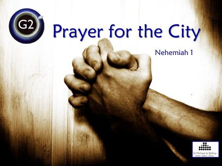 Prayer for the City Nehemiah 1. Neh 1:2 At that time Hanani came from Judah with some other men. He was one of my brothers. I asked him and the other.