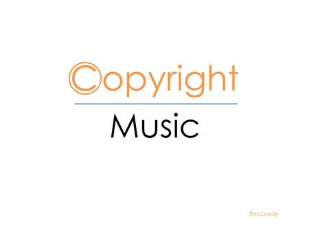 C opyright Toni Lumley Music. Song Copyrights Copyrights identify who actually owns the rights to a song thus who gets to make money from it. When songwriters.