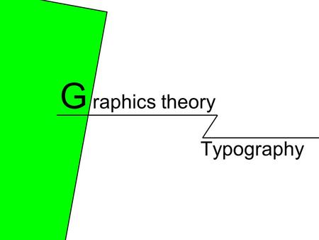Typography G raphics theory. Typography Typography is the art of lettering which is… Used to create Effect Used to create Meaning Used to create some.