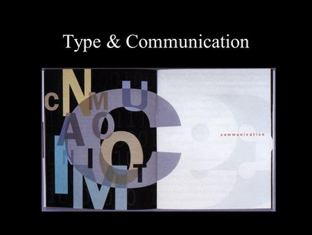 Type & Communication. Effective ads contain one big idea that will dramatize your offering and tantalize buyers. Typography Design Research Typography.