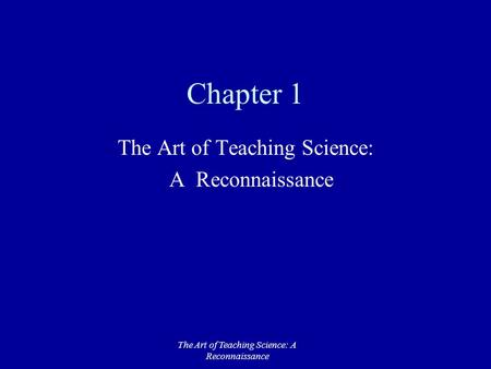 The Art of Teaching Science: A Reconnaissance