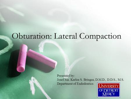 Obturation: Lateral Compaction
