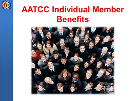 AATCC Individual Member Benefits AATCC Individual Membership Join an Interest Group Chemical Applications Chemical Applications The mission of the Chemical.