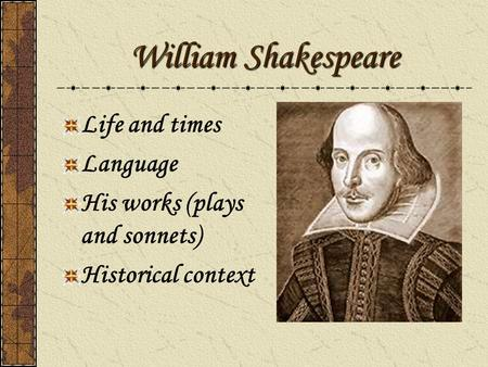 an introduction to the life of william shakespeare a writer Lesson one - who was william shakespeare  lesson 1 lesson one – who  you are to undertake a brief research assignment about shakespeare's early life.