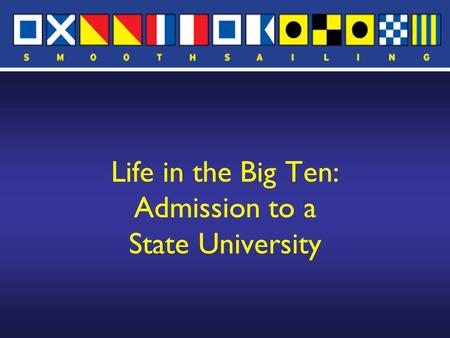 Life in the Big Ten: Admission to a State University.