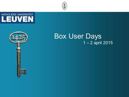 Box User Days 1 – 2 april 2015. Box Enterprise Leuven –What? –Why? –How? Box Essentials –Adding content –Finding what you need.