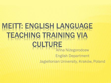 Anna Niżegorodcew English Department Jagiellonian University, Kraków, Poland.