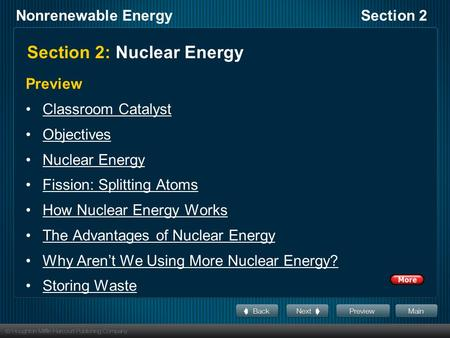 Nonrenewable EnergySection 2 Section 2: Nuclear Energy Preview Classroom Catalyst Objectives Nuclear Energy Fission: Splitting Atoms How Nuclear Energy.