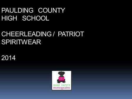 PAULDING COUNTY HIGH SCHOOL CHEERLEADING / PATRIOT SPIRITWEAR 2014.