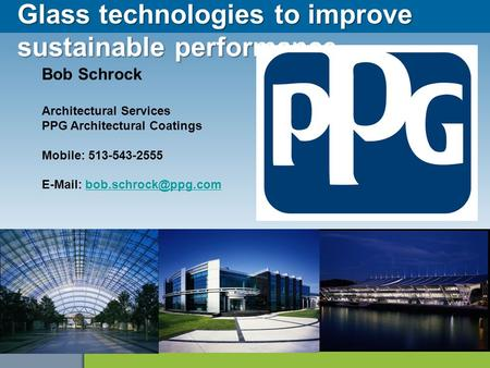 Glass technologies to improve sustainable performance
