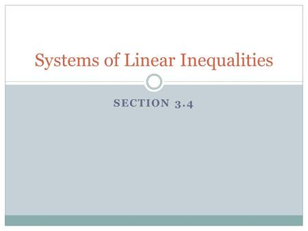 SECTION 3.4 Systems of Linear Inequalities. Warm Up 1.Graph y < -x +12. Graph the system.