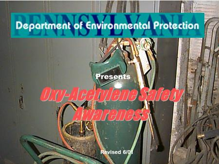 Oxy-Acetylene Safety Awareness Presents Revised 6/01.