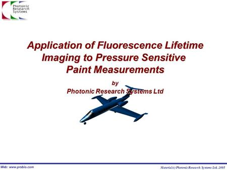 Application of Fluorescence Lifetime Imaging to Pressure Sensitive Paint Measurements by Photonic Research Systems Ltd Web: www.prsbio.com Material(c)