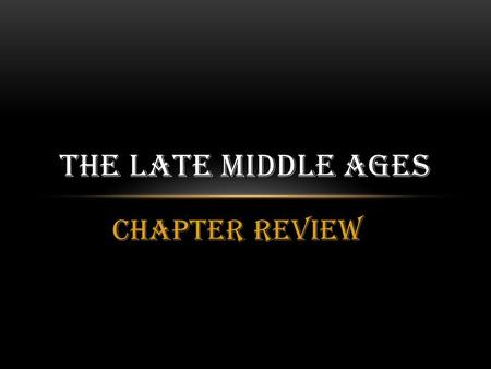 Chapter Review THE LATE MIDDLE AGES. QUESTION #1 What were the Crusades?
