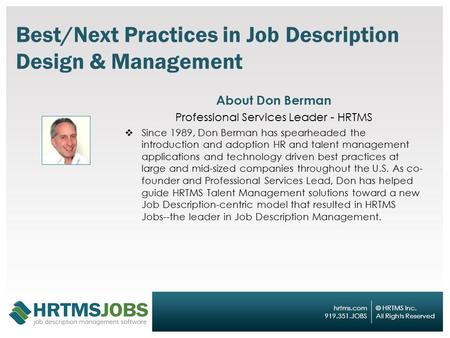 © HRTMS Inc. All Rights Reserved hrtms.com 919.351.JOBS © HRTMS Inc. All Rights Reserved hrtms.com 919.351.JOBS Best/Next Practices in Job Description.