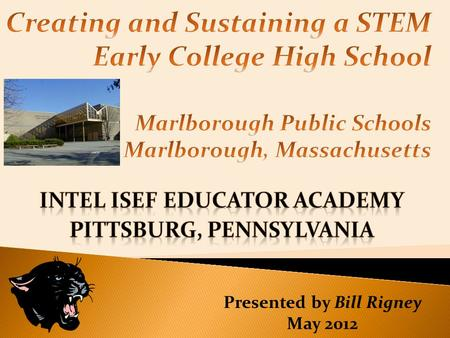 Presented by Bill Rigney May 2012.  Marlborough Public Schools (MPS) Information  Planning  Students  Curriculum and Instructional Strategies  1:1.