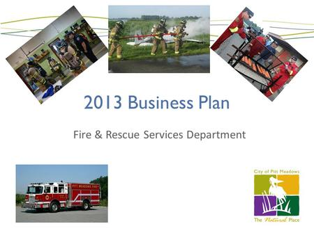 2013 Business Plan Fire & Rescue Services Department.