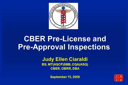 CBER Pre-License and Pre-Approval Inspections