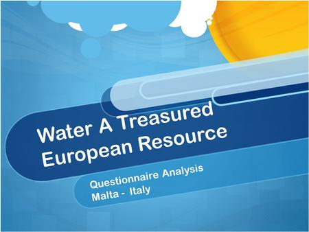 Water A Treasured European Resource Questionnaire Analysis Malta - Italy.