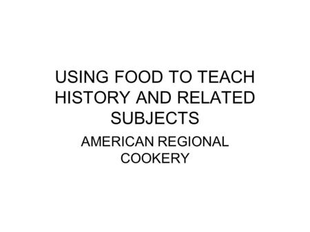 History of sandwiches sandwich two or more slices of for American regional cuisine history