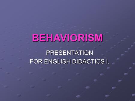PRESENTATION FOR ENGLISH DIDACTICS I.