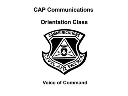 CAP Communications Orientation Class Voice of Command.