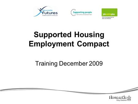 Supported Housing Employment Compact Training December 2009.