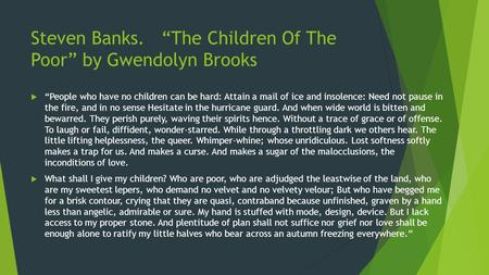 "Steven Banks. ""The Children Of The Poor"" by Gwendolyn Brooks"