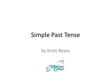 Simple Past Tense by Kristi Reyes.