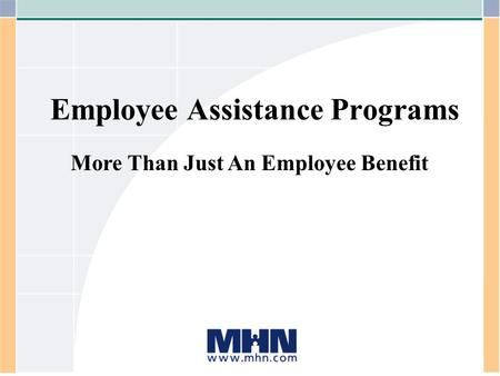 Rev. 04.11.05 Employee Assistance Programs More Than Just An Employee Benefit.