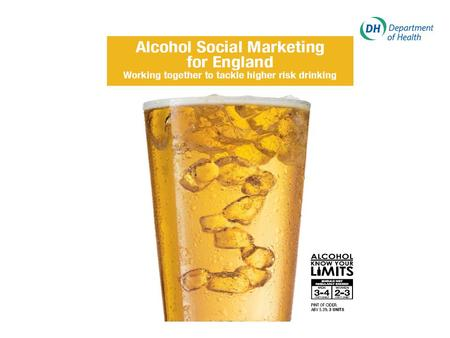 "What is the Alcohol social marketing programme trying to achieve?  Contribute to NHS Vital Signs: ""Reducing the rate of hospital admissions per 100,000."