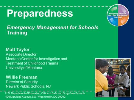 Preparedness Emergency Management for Schools Training U.S. Department of Education, Office of Safe and Drug-Free Schools 400 Maryland Avenue, SW / Washington,