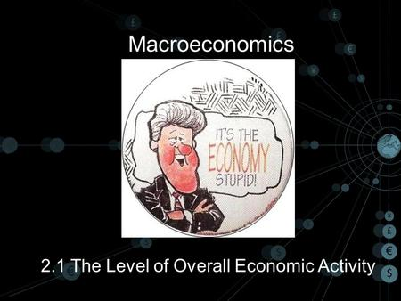 2.1 The Level of Overall Economic Activity